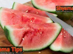 In the summer sick people don`t need to eat Watermelon गर्मियों में ऐसे लोग बिल्कुल ना खाएं तरबूज