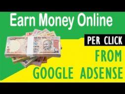 Earn Money Online by Google Adsense गूगल ऐडसेंस ऑनलाइन कमाई का बेस्ट ज़रिया