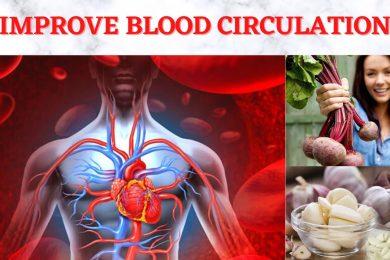 ब्लड सर्कुलेशन ठीक करने के उपाय    5 foods Poses to Improve Blood Circulation foods in diet